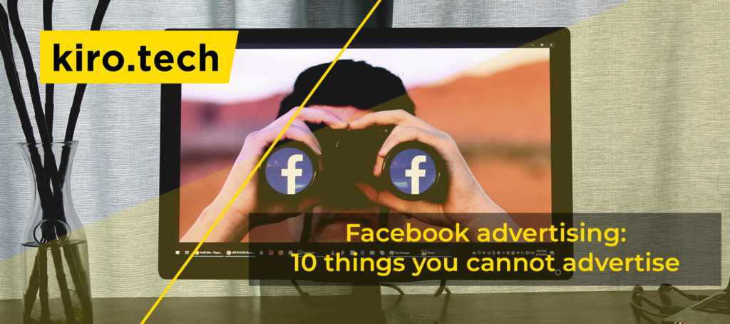 Facebook advertising: 10 things you cannot advertise