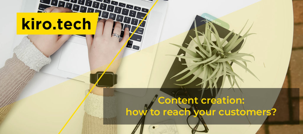Content creation: how to reach your customers?