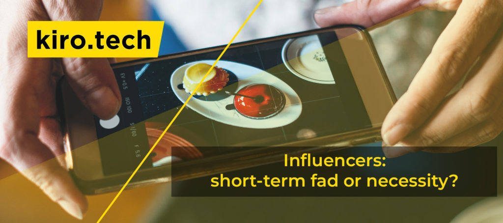 Influencers: short-term fad or necessity?