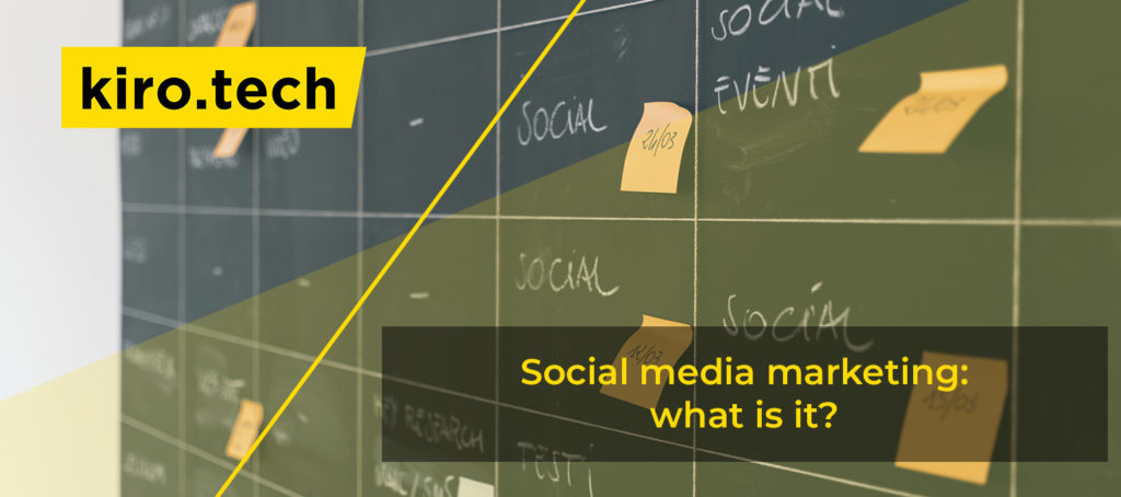 Social media marketing: what is it?
